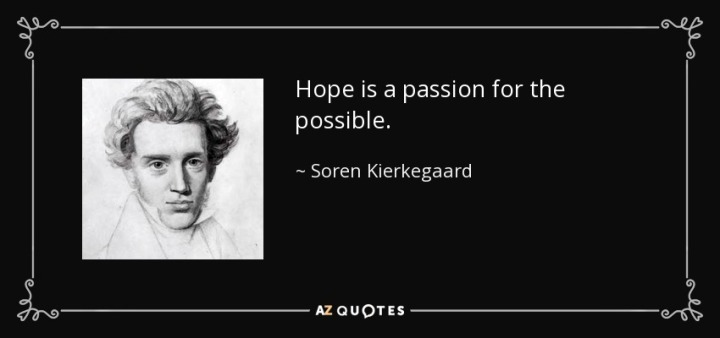 quote-hope-is-a-passion-for-the-possible-soren-kierkegaard-51-41-51